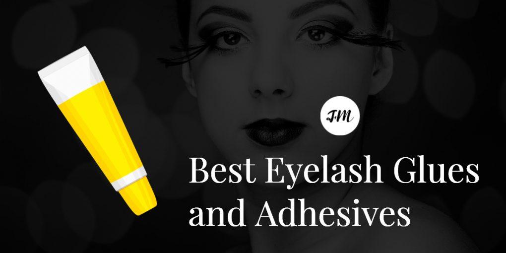 Best Eyelash Glues and Adhesives