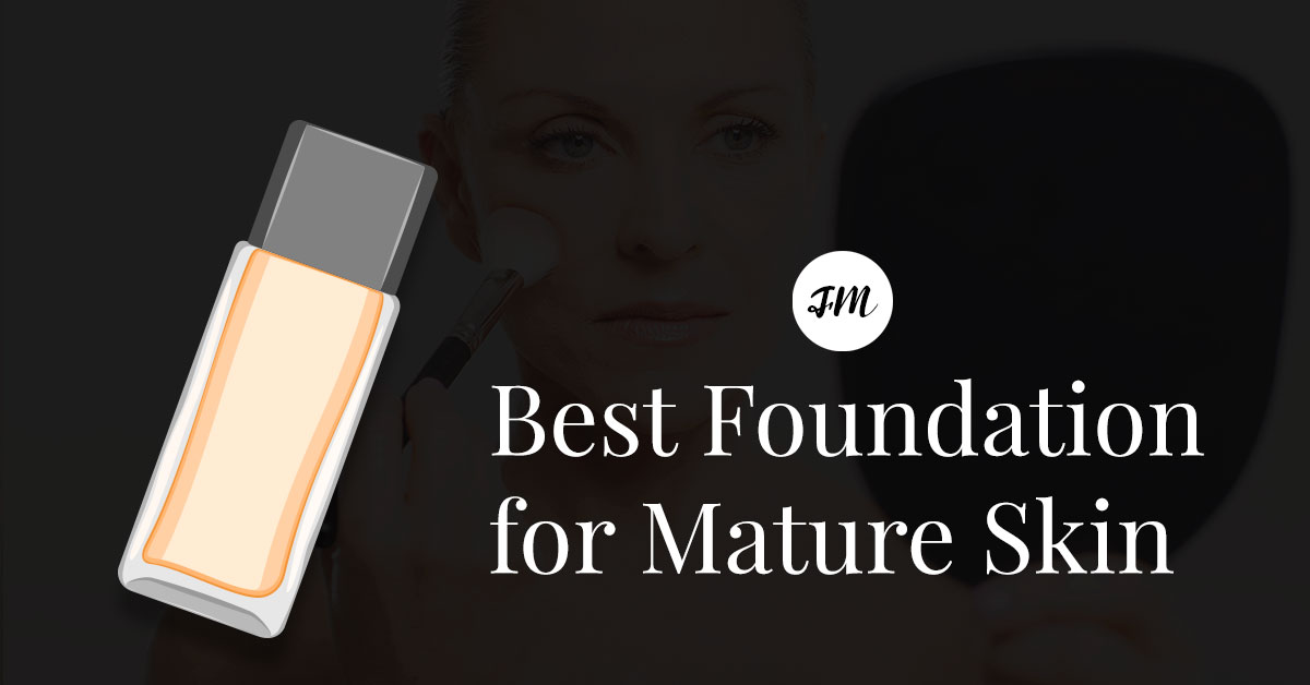 best foundation for mature skin best foundation for skin 2018 reviews and top 12171