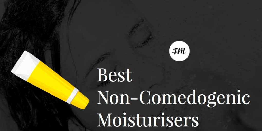 Best Non-Comedogenic Moisturisers